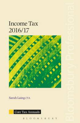 Core Tax Annual: Income Tax 2016/17 by Sarah Laing
