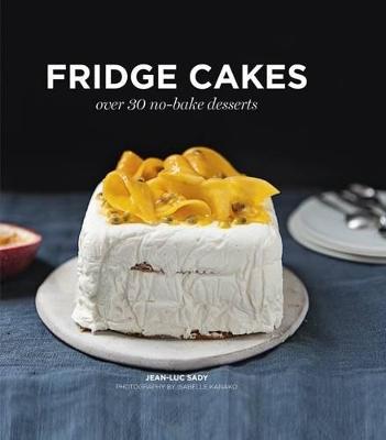 Fridge Cakes by Jean-Luc Sady