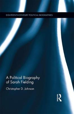Political Biography of Sarah Fielding by Christopher D Johnson