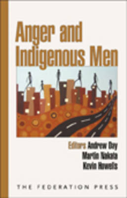 Anger and Indigenous Men by Andrew Day