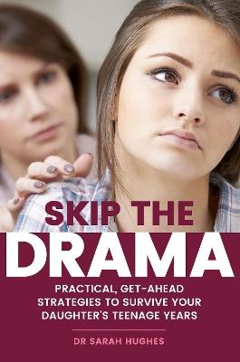 Skip the Drama by Dr. Sarah Hughes