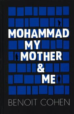 Mohammad, My Mother and Me by ,Benoit Cohen