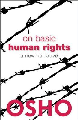 On Basic Human Rights by Osho