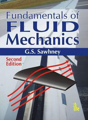 Fundamentals of Fluid Mechanics by G. S. Sawhney