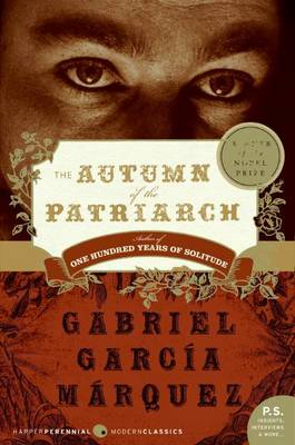 Autumn of the Patriarch by Gabriel Garcia Marquez