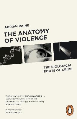 Anatomy of Violence by Adrian Raine