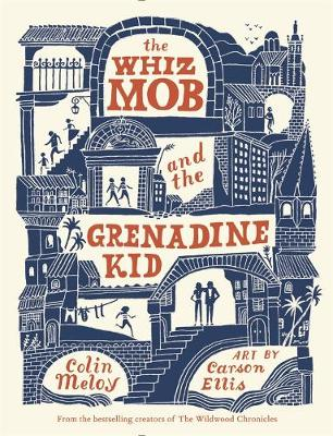 Whiz Mob and the Grenadine Kid by Colin Meloy
