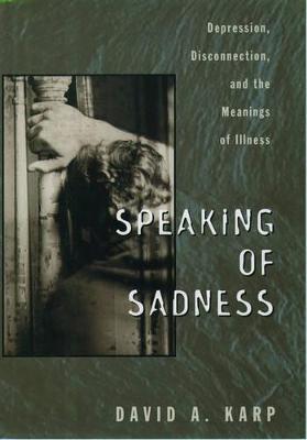 Speaking of Sadness by David A. Karp
