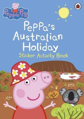 Peppa Pig - Peppa's Australian Adventure by Ladybird
