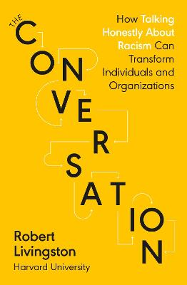 The Conversation: Shortlisted for the FT & McKinsey Business Book of the Year Award 2021 book