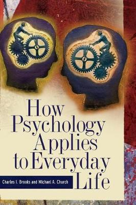 How Psychology Applies to Everyday Life by Charles I. Brooks