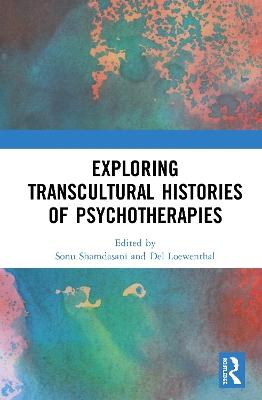 Exploring Transcultural Histories of Psychotherapies book
