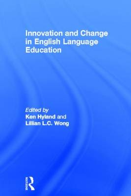Innovation and change in English language education by Lillian L. C. Wong