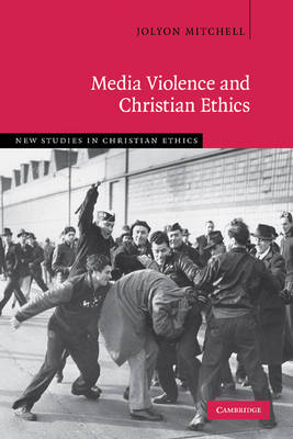 Media Violence and Christian Ethics by Professor Jolyon Mitchell