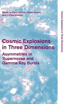 Cosmic Explosions in Three Dimensions by J. Craig Wheeler