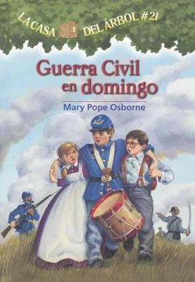 Guerra Civil En Domingo (Civil War on Sunday) by Mary Pope Osborne