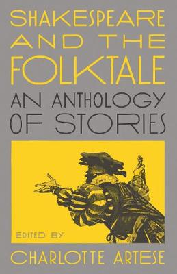 Shakespeare and the Folktale: An Anthology of Stories by Charlotte Artese