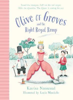 Olive of Groves and the Right Royal Romp by Katrina Nannestad