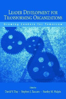 Leader Development for Transforming Organizations by David V. Day