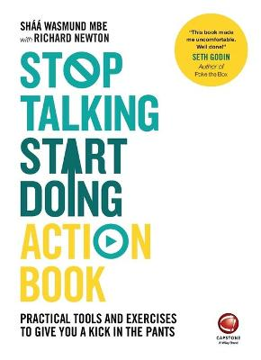 Stop Talking, Start Doing Action Book - Practical Tools and Exercises to Give You a Kick in the     Pants by Shaa Wasmund
