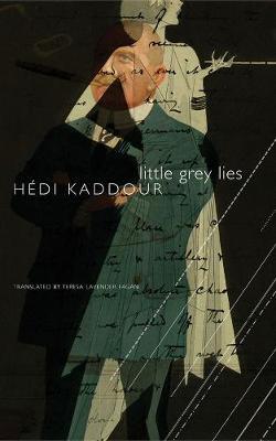 Little Grey Lies by Hedi Kaddour