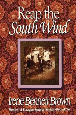 Reap the Southwind by Irene Bennett Brown