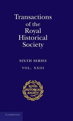 Transactions of the Royal Historical Society: Volume 23 by Ian W. Archer