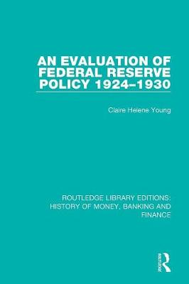 An Evaluation of Federal Reserve Policy 1924-1930 by Claire Helene Young