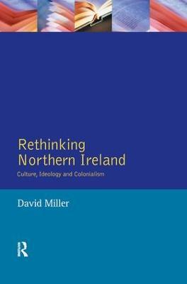 Rethinking Northern Ireland by David Miller