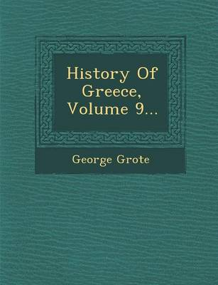 History of Greece, Volume 9... by George Grote