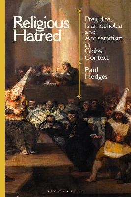 Religious Hatred: Prejudice, Islamophobia and Antisemitism in Global Context by Paul Hedges