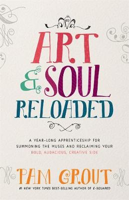 Art & Soul, Reloaded by Pam Grout