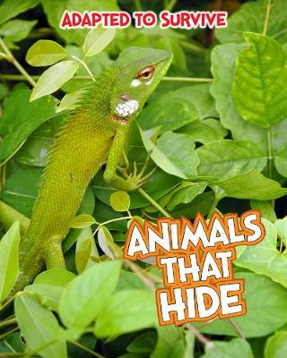 Adapted to Survive: Animals that Hide by Angela Royston