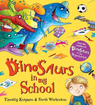 Dinosaurs in My School by Timothy Knapman