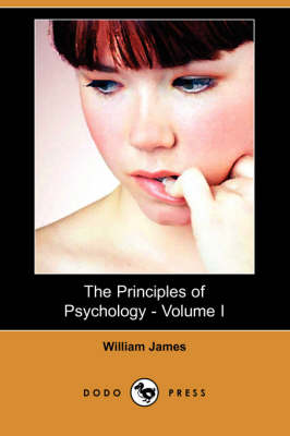 Principles of Psychology - Volume I (Illustrated Edition) (Dodo Press) book