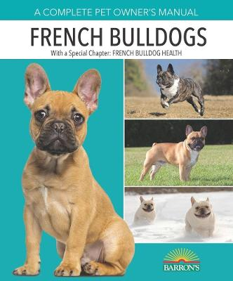 French Bulldogs by D. Caroline Coile
