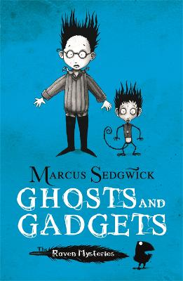 Raven Mysteries: Ghosts and Gadgets by Marcus Sedgwick