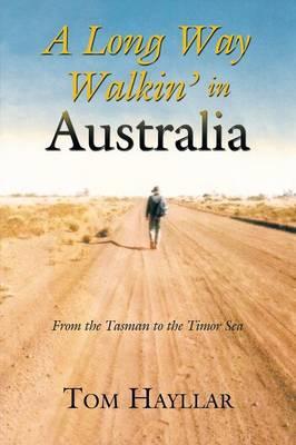 A Long Way Walkin' in Australia by Tom Hayllar