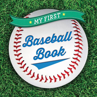 My First Baseball Book by Sterling Children's