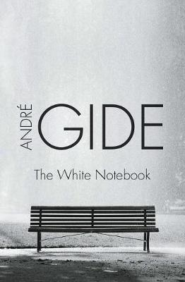 The White Notebook by Andre Gide