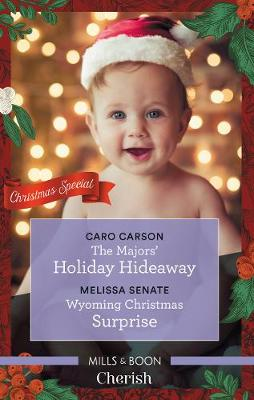 Cherish Duo/The Majors' Holiday Hideaway/Wyoming Christmas Surprise by Caro Carson