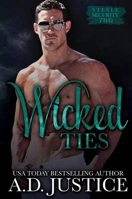 Wicked Ties by A D Justice