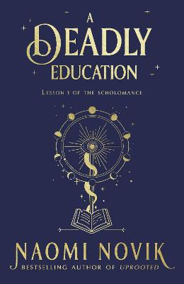 A Deadly Education: the Sunday Times bestseller by Naomi Novik