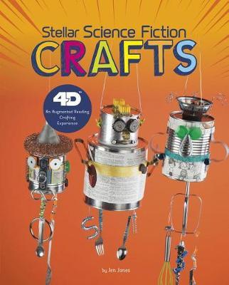 Stellar Science Fiction Crafts by Jen Jones