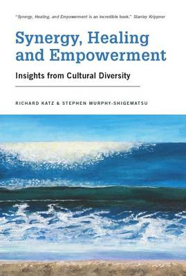 Synergy, Healing, and Empowerment by Richard Katz