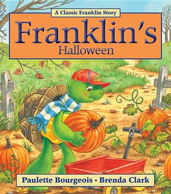 Franklin's Halloween by Paulette Bourgeois