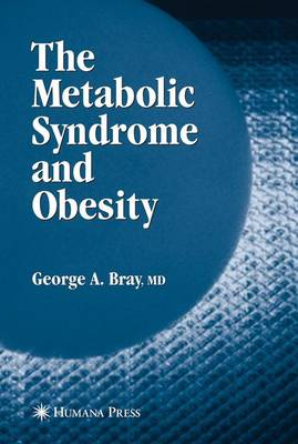 The Metabolic Syndrome and Obesity by George A. Bray