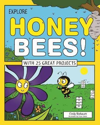 Explore Honey Bees! by Cindy Blobaum