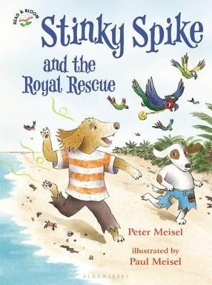 Stinky Spike and the Royal Rescue by Peter Meisel