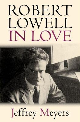 Robert Lowell in Love book